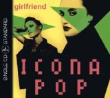 Girlfriend (Single) Lyrics Icona Pop