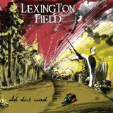Old Dirt Road Lyrics Lexington Field