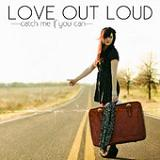 Catch Me If You Can (EP) Lyrics Love Out Loud