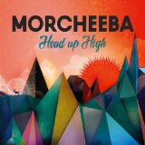 Head Up High Lyrics Morcheeba