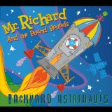 Backyard Astronauts Lyrics Mr Richard And The Pound Hounds