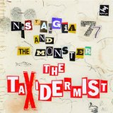 The Taxidermist Lyrics Nostalgia 77 and the Monster