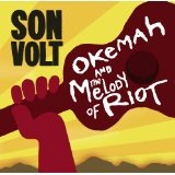 Okemah And The Melody Of Riot Lyrics Son Volt