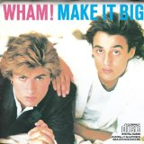 Make It Big Lyrics Wham!