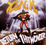 Return of the 1 Hit Wonder Lyrics Young MC