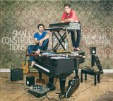 Small Constructions Lyrics Dan Tepfer & Ben Wendel