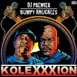The Kolexxxion Lyrics DJ Premier & Bumpy Knuckles