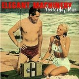 Yesterday Man Lyrics Elegant Machinery
