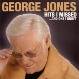 Hits I Missed...And One I Didn't Lyrics George Jones