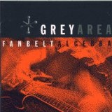 Fanbelt Algebra Lyrics Grey Area