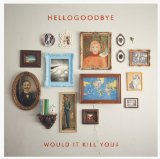 Miscellaneous Lyrics Hellogoodbye