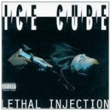 Lethal Injection Lyrics ICE CUBE