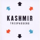 Trespassers Lyrics Kashmir