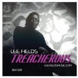 Treacherous Lyrics Lee Fields