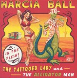 Tattooed Lady & The Alligator Man Lyrics Marcia Ball