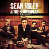 It's Been a Long Night Lyrics Sean Riley & The Slowriders