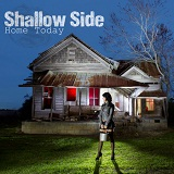 Home Today Lyrics Shallow Side
