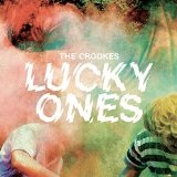 Lucky Ones Lyrics The Crookes
