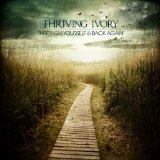 Through Yourself & Back Again Lyrics Thriving Ivory