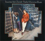 Delta Momma Blues Lyrics Townes Van Zandt