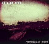 Phosphorescent Dreams Lyrics Univers Zero