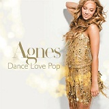 Dance Love Pop Lyrics Agnes Carlsson