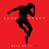 Wake Me Up (EP) Lyrics Aloe Blacc