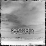 RE​:​Dresden - Dresden Reworked Lyrics Dresden