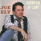 Satisfied At Last Lyrics Joe Ely