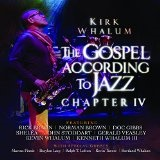 GOSPEL ACCORDING TO JAZZ CHAPTER 4  Lyrics Kirk Whalum