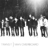 Transit/Man Overboard (Split EP) Lyrics Man Overboard