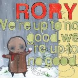 We're Up To No Good We're Up To No Good Lyrics Rory