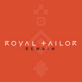 Remain (Single) Lyrics Royal Tailor
