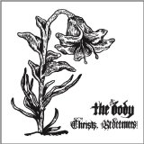 Christs, Redeemers Lyrics The Body