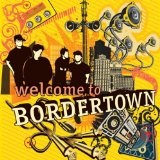 Welcome To Bordertown Lyrics Bordertown