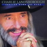 Further Down The Road  Lyrics Charlie Landsborough