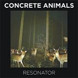 Resonator Lyrics Concrete Animals