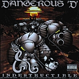 Indestructible Lyrics Dangerous D