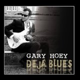 Deja Blues Lyrics Gary Hoey