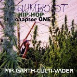 Humboldt Hip-hop Chapter One Lyrics Mr. Garth-Culti-Vader