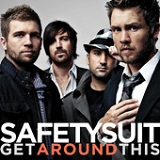 Get Around This (Single) Lyrics Safetysuit