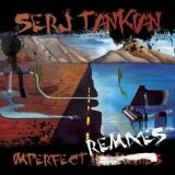 Imperfect Remixes (EP) Lyrics Serj Tankian