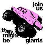 Join Us Lyrics They Might Be Giants