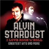 I Love Rock 'n' Roll: Greatest Hits & More Lyrics Alvin Stardust