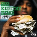 My Turn To Eat Lyrics Big Kuntry King