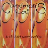 Just Don't Want Coffee Lyrics Caedmon's Call