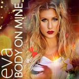 Body on Mine (Single) Lyrics Eva