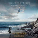 Wish That You Were Here (Single) Lyrics Florence & The Machine