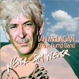 Never Say Never Lyrics Ian McLagan And Bump Band
