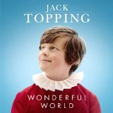 Wonderful World Lyrics Jack Topping